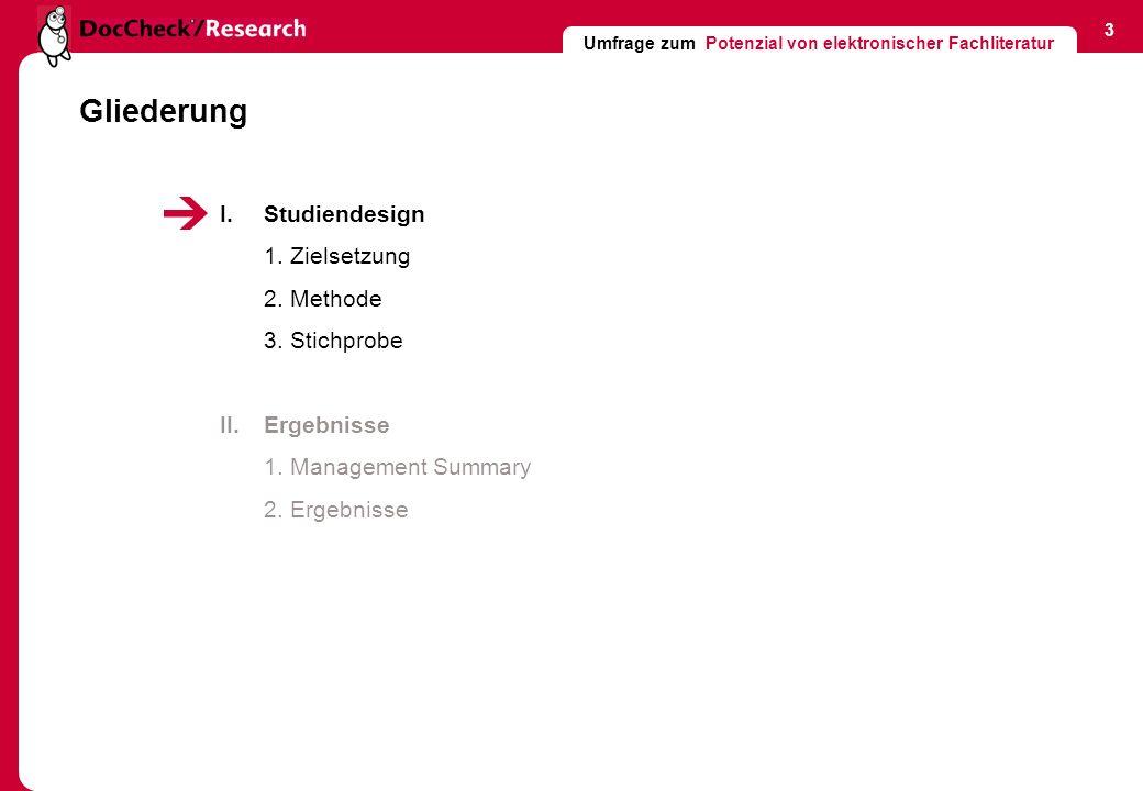 Umfrage zum Potenzial von elektronischer Fachliteratur 14 I.Studiendesign 1.
