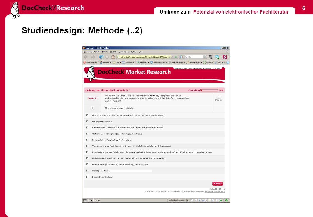 Umfrage zum Potenzial von elektronischer Fachliteratur 7 Studiendesign: Stichprobe (..1) Aufbau der Stichprobe Verteilung auf die unterschiedlichen Fachgruppen und Berufe Ärzte n = 215 Ndgl.
