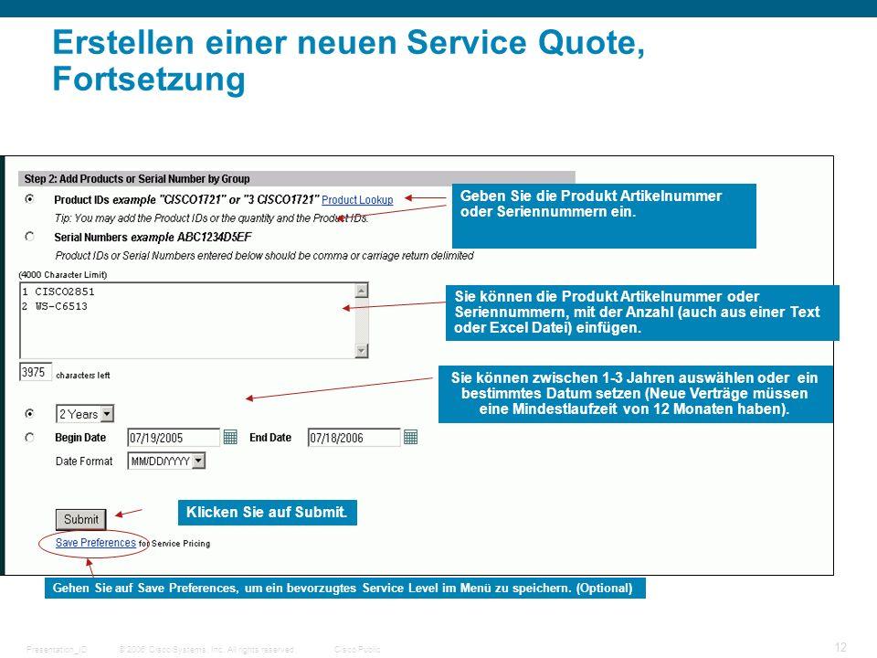© 2006 Cisco Systems, Inc. All rights reserved.Cisco PublicPresentation_ID 12 Erstellen einer neuen Service Quote, Fortsetzung Geben Sie die Produkt A