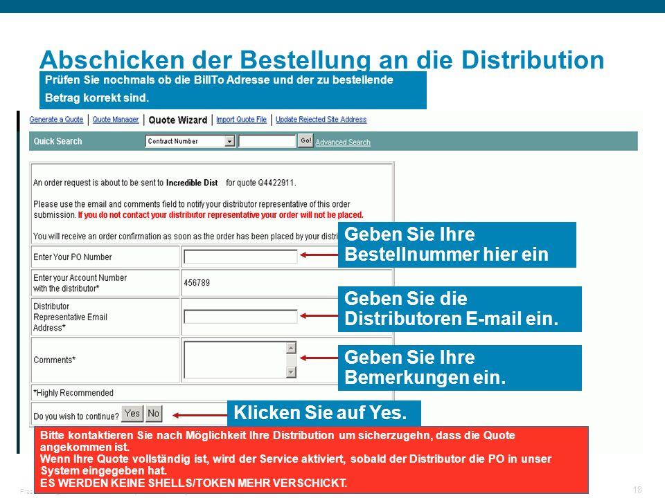 © 2006 Cisco Systems, Inc. All rights reserved.Cisco PublicPresentation_ID 18 Abschicken der Bestellung an die Distribution Prüfen Sie nochmals ob die