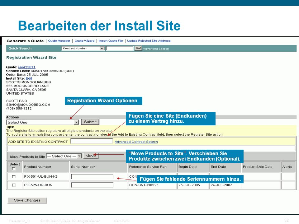 © 2006 Cisco Systems, Inc. All rights reserved.Cisco PublicPresentation_ID 32 Bearbeiten der Install Site Fügen Sie fehlende Seriennummern hinzu. Move