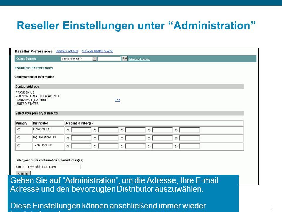 © 2006 Cisco Systems, Inc. All rights reserved.Cisco PublicPresentation_ID 8 Reseller Einstellungen unter Administration Gehen Sie auf Administration,