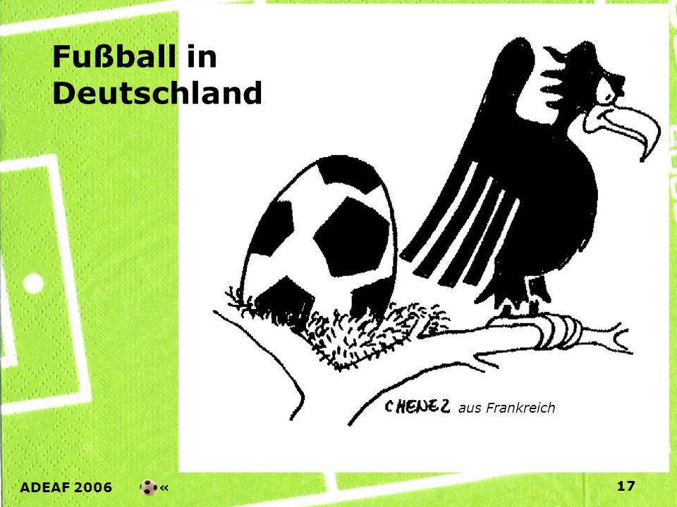 ADEAF 2006 « 17 Fußball in Deutschland aus Frankreich