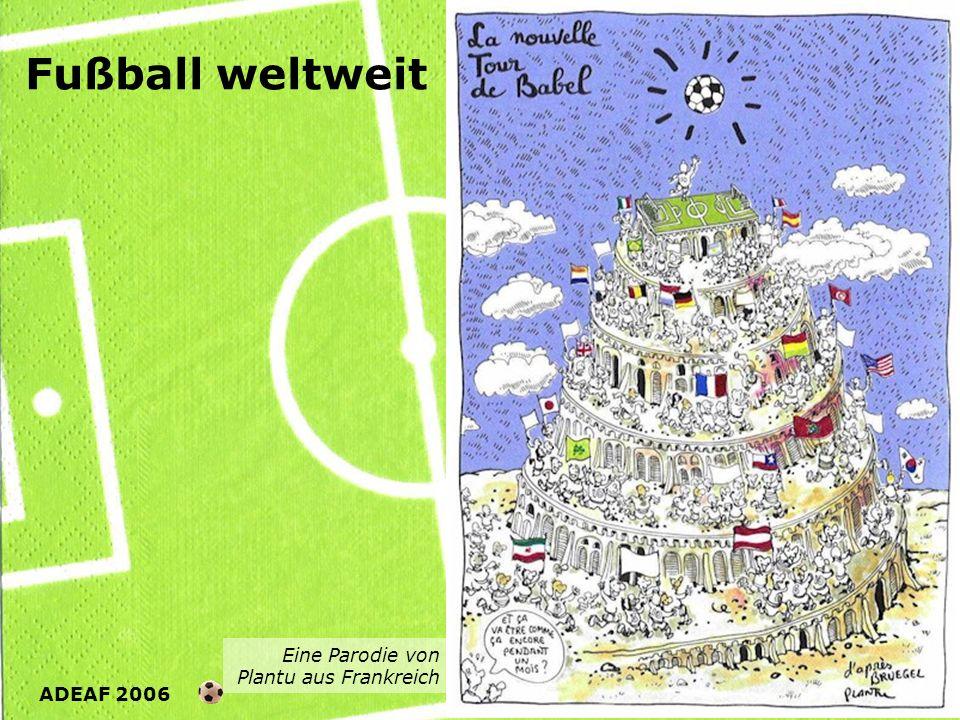 Eine Parodie von Plantu aus Frankreich Fußball weltweit ADEAF 2006