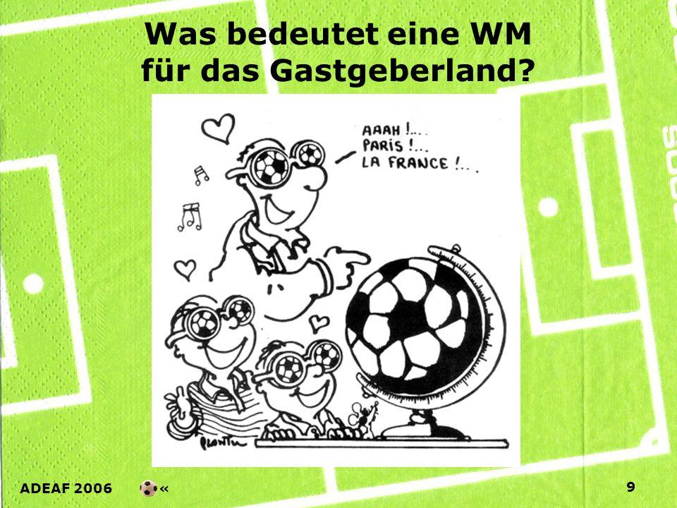ADEAF 2006 « 9 Was bedeutet eine WM für das Gastgeberland