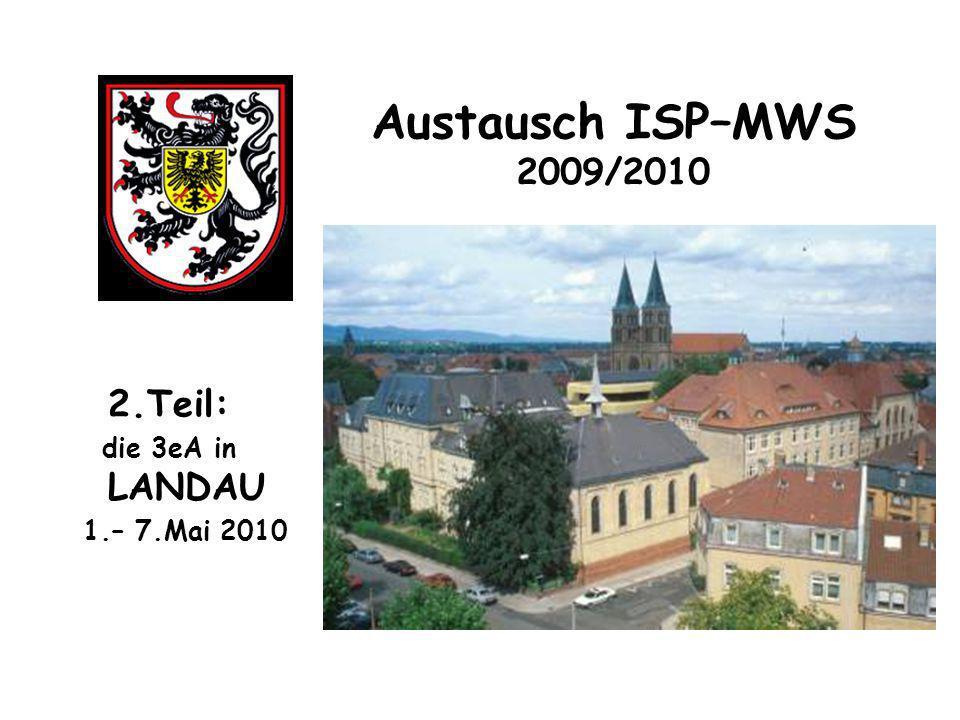 Austausch ISP–MWS 2009/2010 2.Teil: die 3eA in LANDAU 1.– 7.Mai 2010