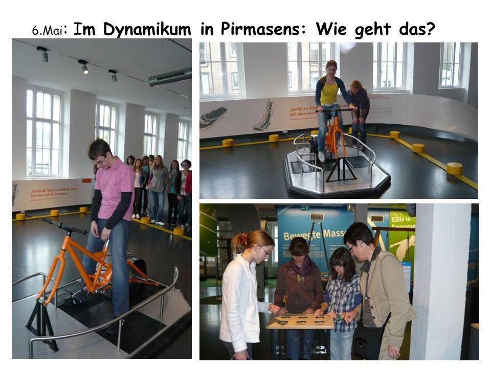 6.Mai : Im Dynamikum in Pirmasens: Wie geht das