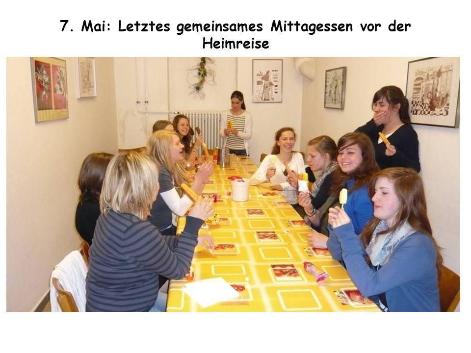 7. Mai: Letztes gemeinsames Mittagessen vor der Heimreise