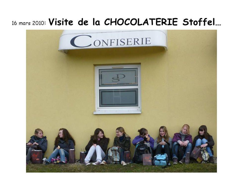 16 mars 2010 : Visite de la CHOCOLATERIE Stoffel…