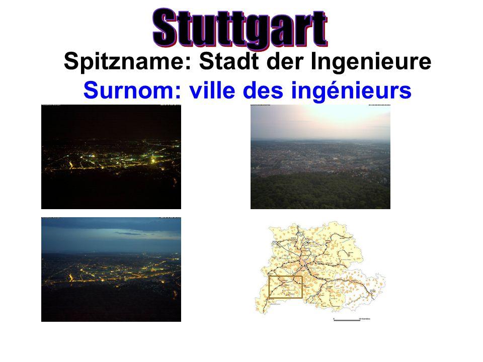Spitzname: Stadt der Ingenieure Surnom: ville des ingénieurs