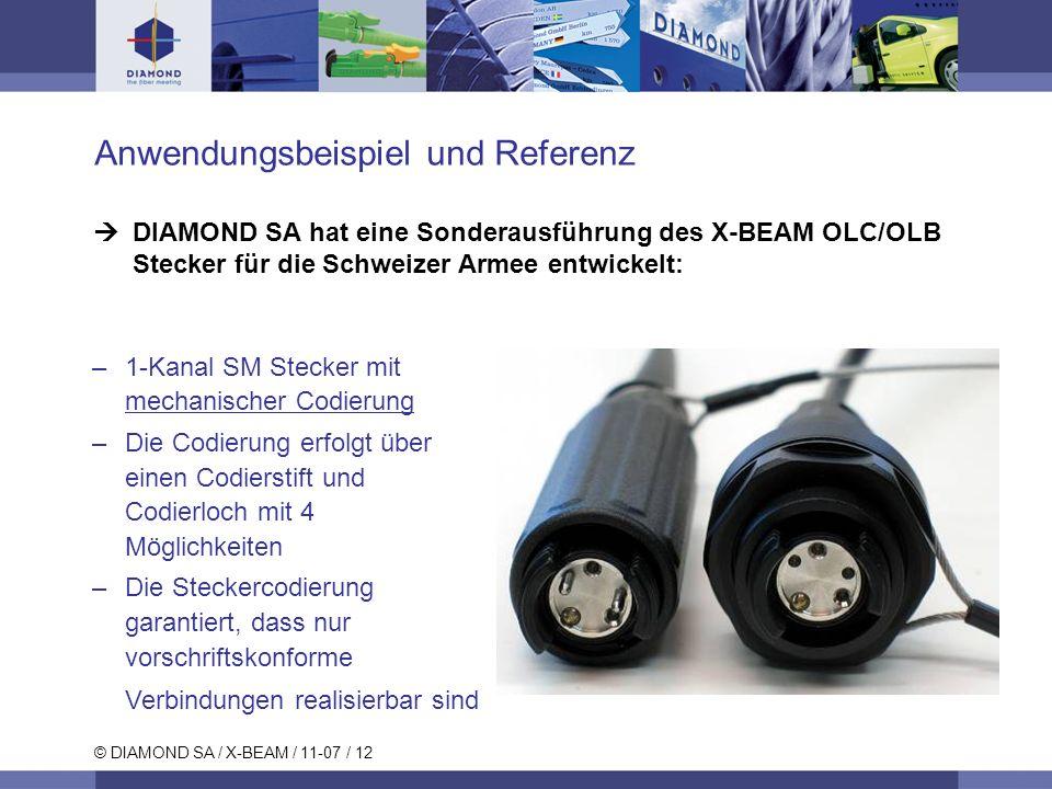 © DIAMOND SA / X-BEAM / 11-07 / 12 Anwendungsbeispiel und Referenz DIAMOND SA hat eine Sonderausführung des X-BEAM OLC/OLB Stecker für die Schweizer A