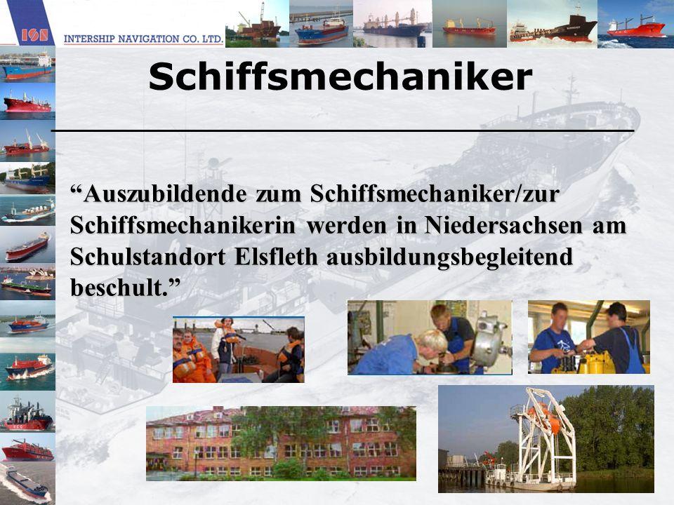 Schiffsmechaniker Auszubildende zum Schiffsmechaniker/zur Schiffsmechanikerin werden in Niedersachsen am Schulstandort Elsfleth ausbildungsbegleitend