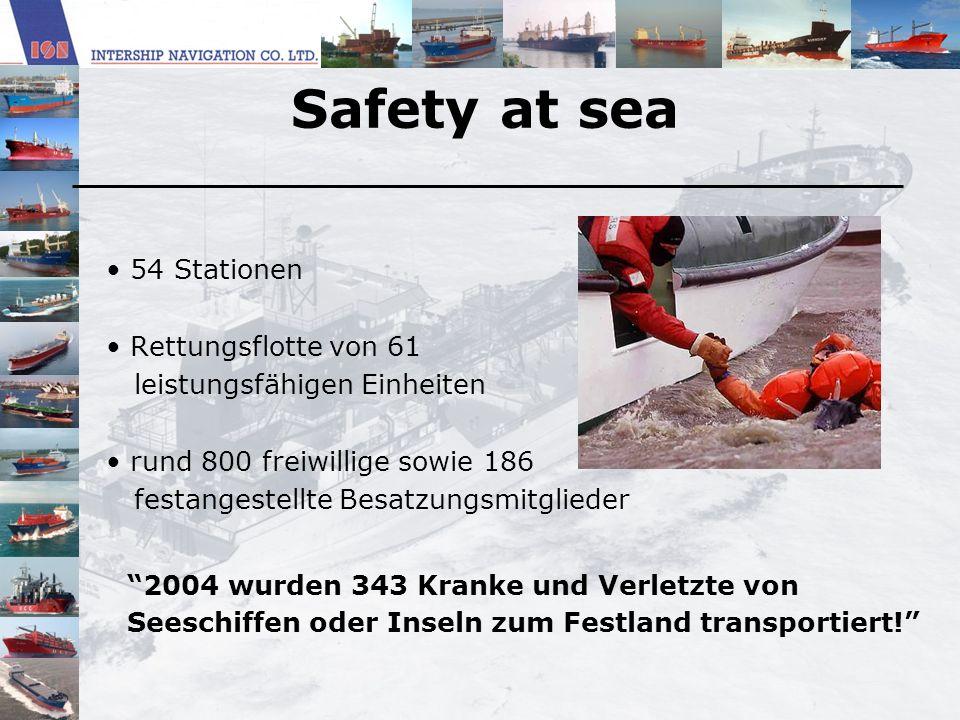 Safety at sea 54 Stationen Rettungsflotte von 61 leistungsfähigen Einheiten rund 800 freiwillige sowie 186 festangestellte Besatzungsmitglieder 2004 w
