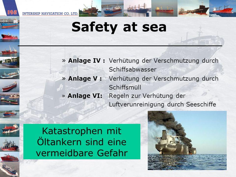 Safety at sea » Anlage IV : Verhütung der Verschmutzung durch Schiffsabwasser » Anlage V :Verhütung der Verschmutzung durch Schiffsmüll » Anlage VI:Re