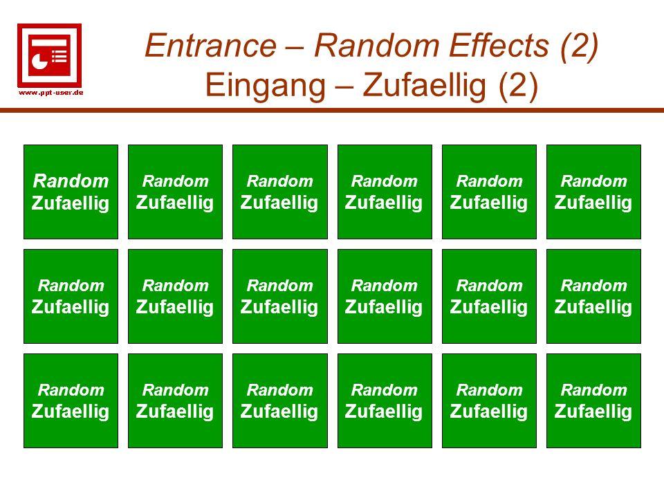 14 Entrance – Random Effects (2) Eingang – Zufaellig (2) Random Zufaellig Random Zufaellig