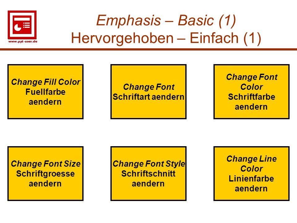 16 Emphasis – Basic (1) Hervorgehoben – Einfach (1) Change Fill Color Fuellfarbe aendern Change Font Color Schriftfarbe aendern Change Font Style Schr