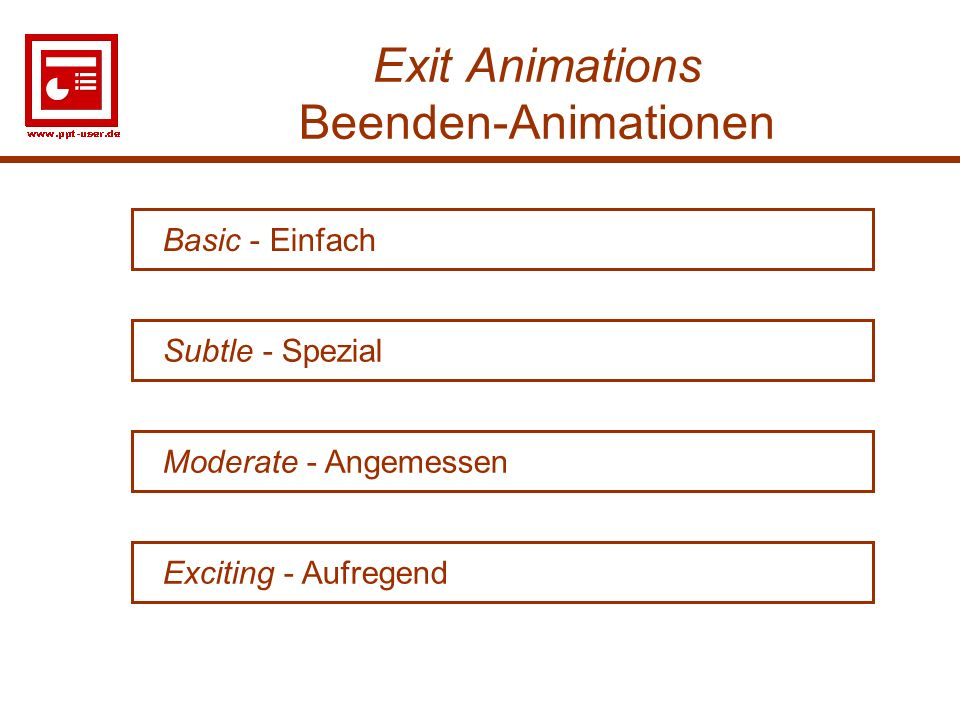 23 Exit Animations Beenden-Animationen Moderate - Angemessen Basic - Einfach Subtle - Spezial Exciting - Aufregend