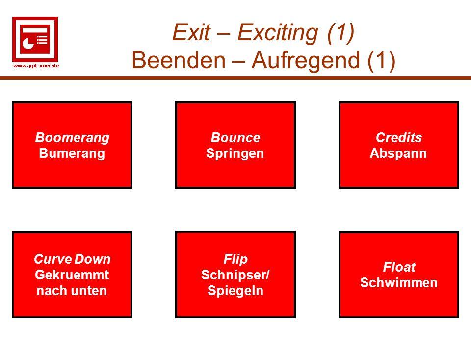30 Exit – Exciting (1) Beenden – Aufregend (1) Credits Abspann Curve Down Gekruemmt nach unten Credits Abspann Curve Down Gekruemmt nach unten Bounce