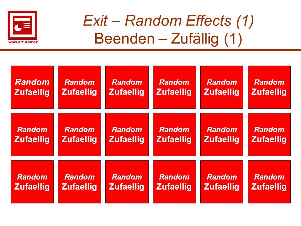 33 Exit – Random Effects (1) Beenden – Zufällig (1) Random Zufaellig Random Zufaellig