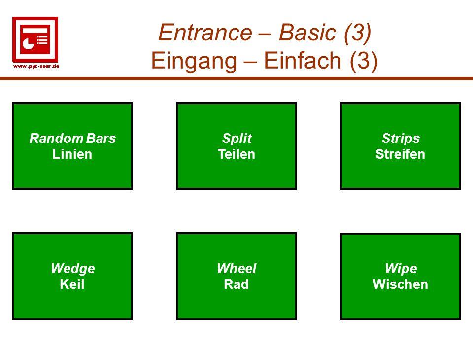 6 Entrance – Basic (3) Eingang – Einfach (3) Split Teilen Split Teilen Wedge Keil Wedge Keil Random Bars Linien Random Bars Linien Strips Streifen Str