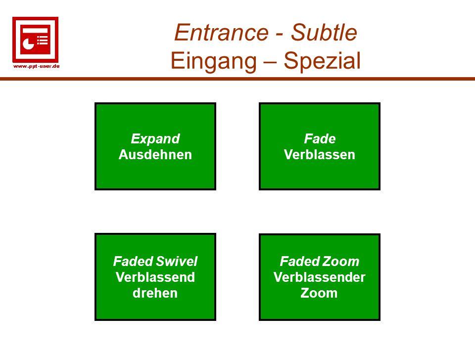 7 Entrance - Subtle Eingang – Spezial Expand Ausdehnen Faded Swivel Verblassend drehen Fade Verblassen Faded Zoom Verblassender Zoom Expand Ausdehnen