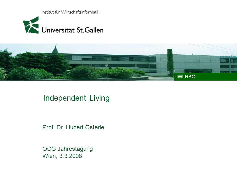 © IWI-HSG-2008 – Wien, 3.3.2008, Österle / 2 Der dritte Lebensabschnitt Es entspricht dem Zeitgeist, ältere Menschen zu betreuen.