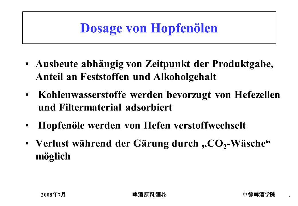 2008 7 /. Dosage von Hopfenölen Ausbeute abhängig von Zeitpunkt der Produktgabe, Anteil an Feststoffen und Alkoholgehalt Kohlenwasserstoffe werden bev
