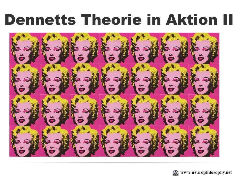 Dennetts Theorie in Aktion II www.neurophilosophy.net