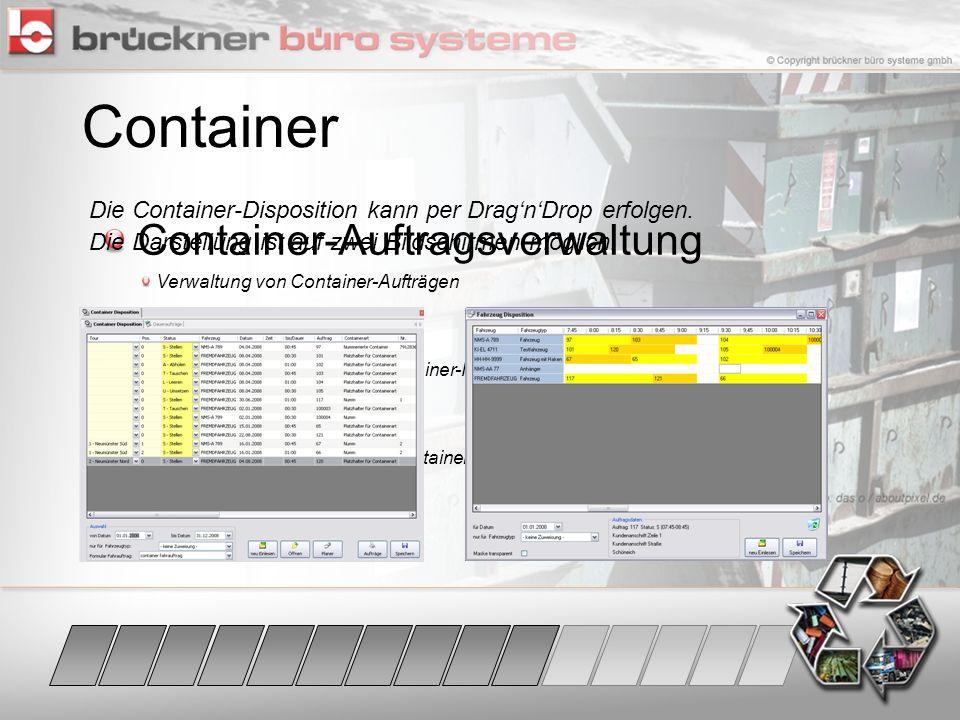 Container Container-Auftragsverwaltung Verwaltung von Container-Aufträgen Mieten Fakturierung periodischer Container-Mieten Tagebuch Statistische Erfa