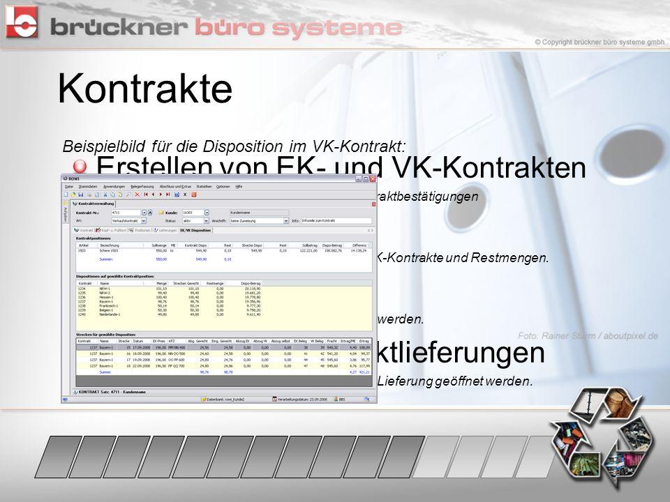 Kontrakte Erstellen von EK- und VK-Kontrakten Verwaltung der Kontrakte und Druck von Kontraktbestätigungen EK / VK Disposition Übersicht im VK-Kontrak