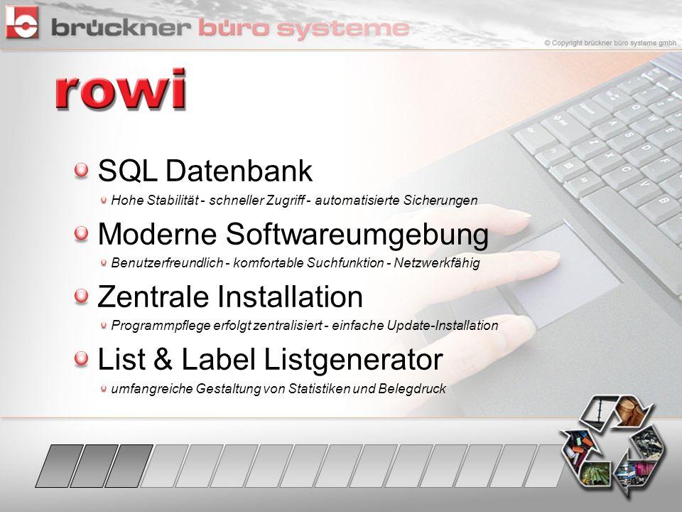 SQL Datenbank Hohe Stabilität - schneller Zugriff - automatisierte Sicherungen Moderne Softwareumgebung Benutzerfreundlich - komfortable Suchfunktion