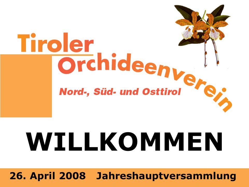 26. April 2008 Jahreshauptversammlung WILLKOMMEN