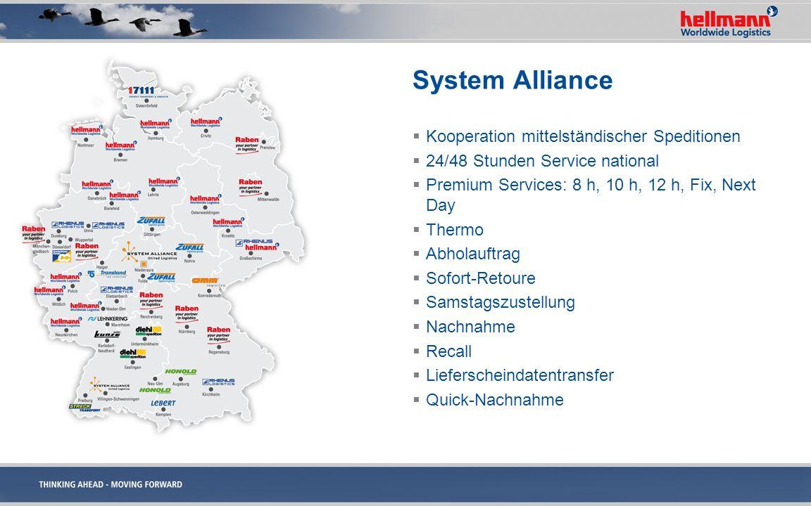 System Alliance Kooperation mittelständischer Speditionen 24/48 Stunden Service national Premium Services: 8 h, 10 h, 12 h, Fix, Next Day Thermo Abhol