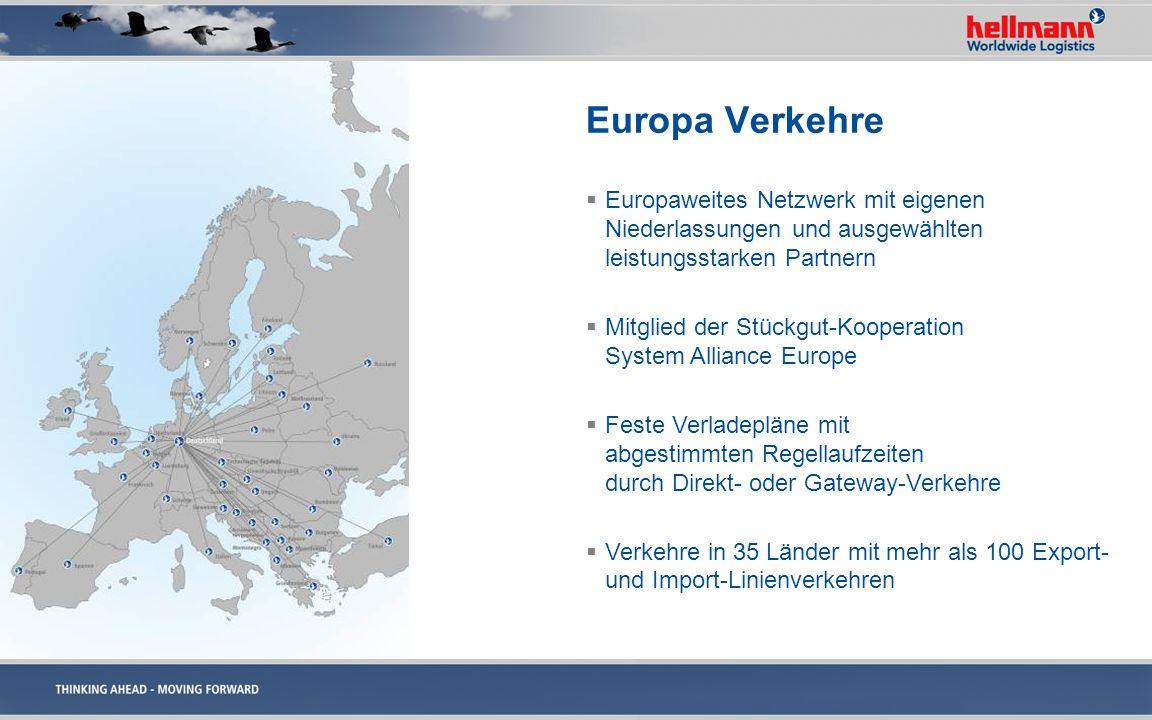 Europa Verkehre Europaweites Netzwerk mit eigenen Niederlassungen und ausgewählten leistungsstarken Partnern Mitglied der Stückgut-Kooperation System