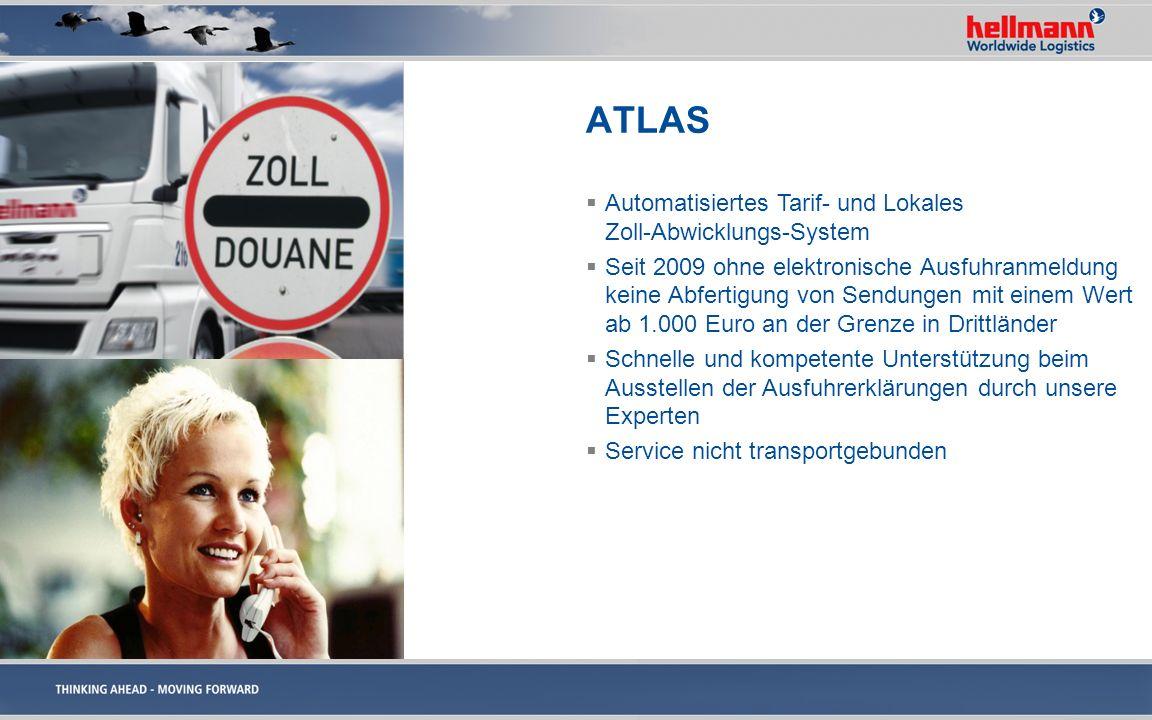 ATLAS Automatisiertes Tarif- und Lokales Zoll-Abwicklungs-System Seit 2009 ohne elektronische Ausfuhranmeldung keine Abfertigung von Sendungen mit ein