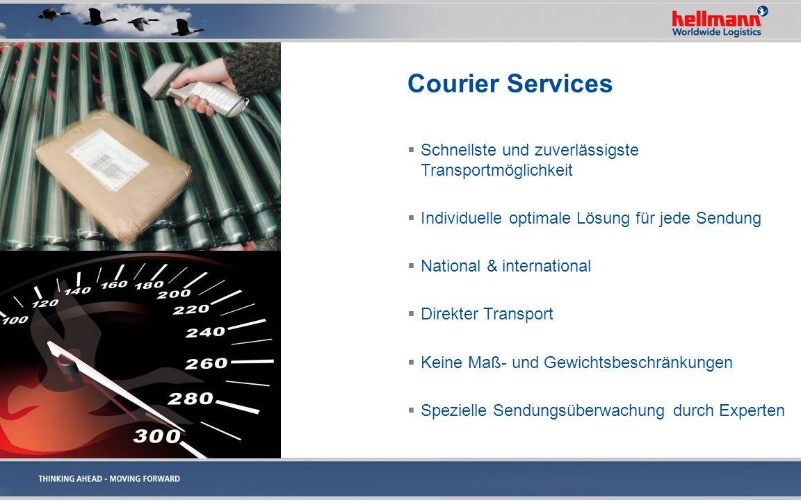 Courier Services Schnellste und zuverlässigste Transportmöglichkeit Individuelle optimale Lösung für jede Sendung National & international Direkter Tr