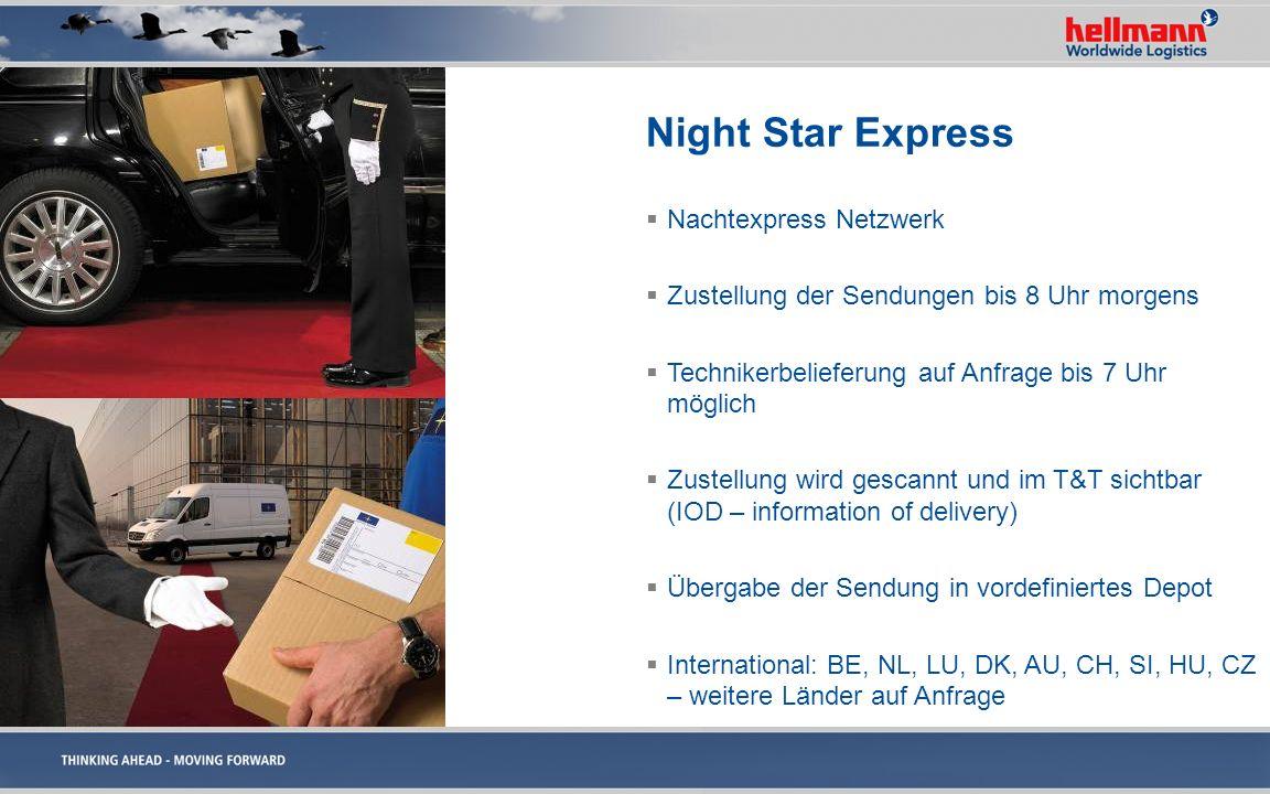 Night Star Express Nachtexpress Netzwerk Zustellung der Sendungen bis 8 Uhr morgens Technikerbelieferung auf Anfrage bis 7 Uhr möglich Zustellung wird