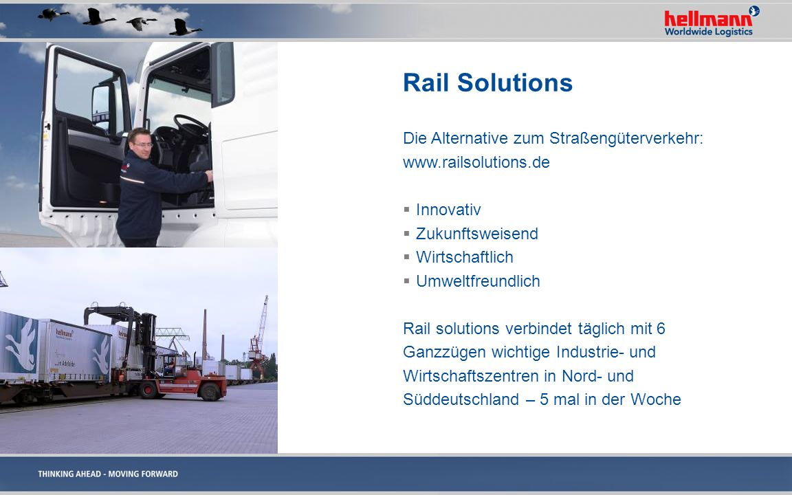 Rail Solutions Die Alternative zum Straßengüterverkehr: www.railsolutions.de Innovativ Zukunftsweisend Wirtschaftlich Umweltfreundlich Rail solutions
