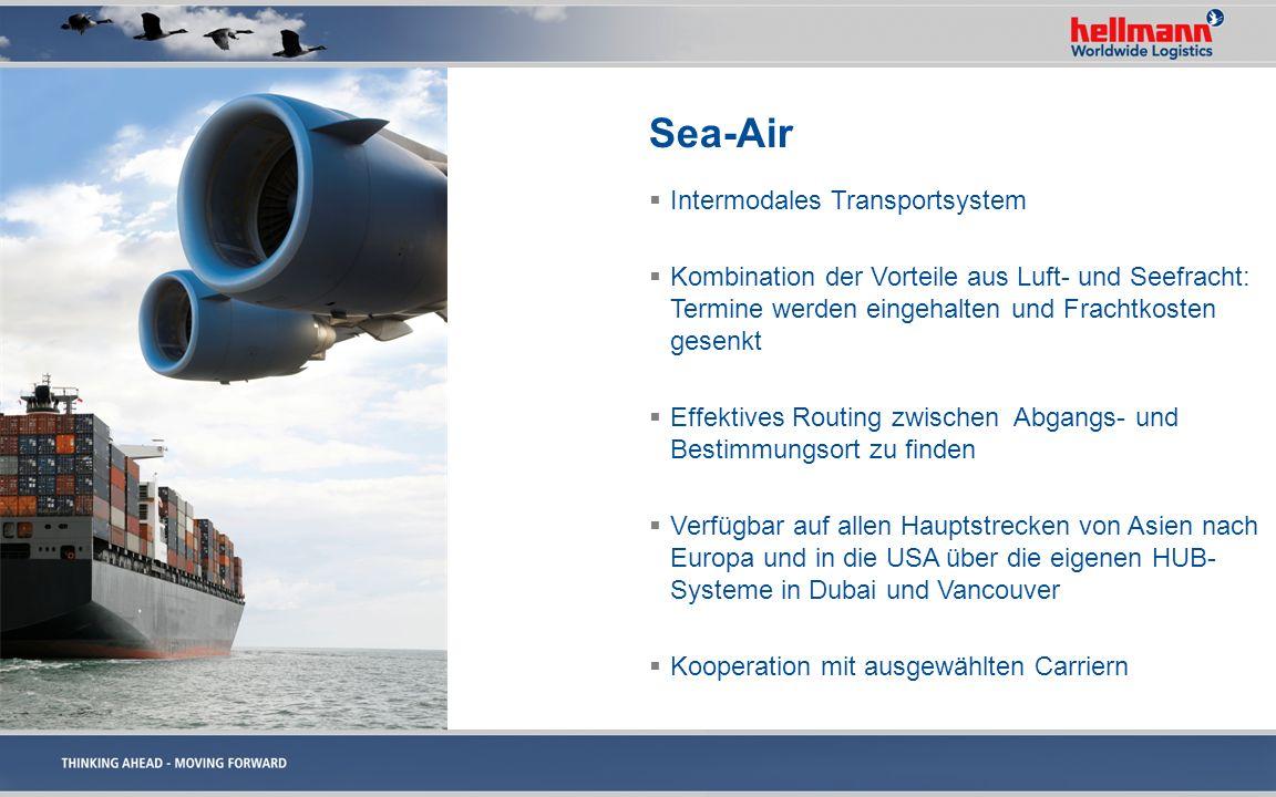 Sea-Air Intermodales Transportsystem Kombination der Vorteile aus Luft- und Seefracht: Termine werden eingehalten und Frachtkosten gesenkt Effektives