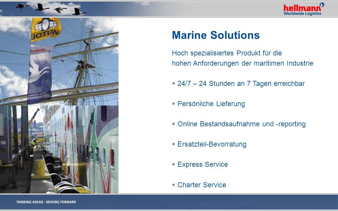 Marine Solutions Hoch spezialisiertes Produkt für die hohen Anforderungen der maritimen Industrie 24/7 – 24 Stunden an 7 Tagen erreichbar Persönliche