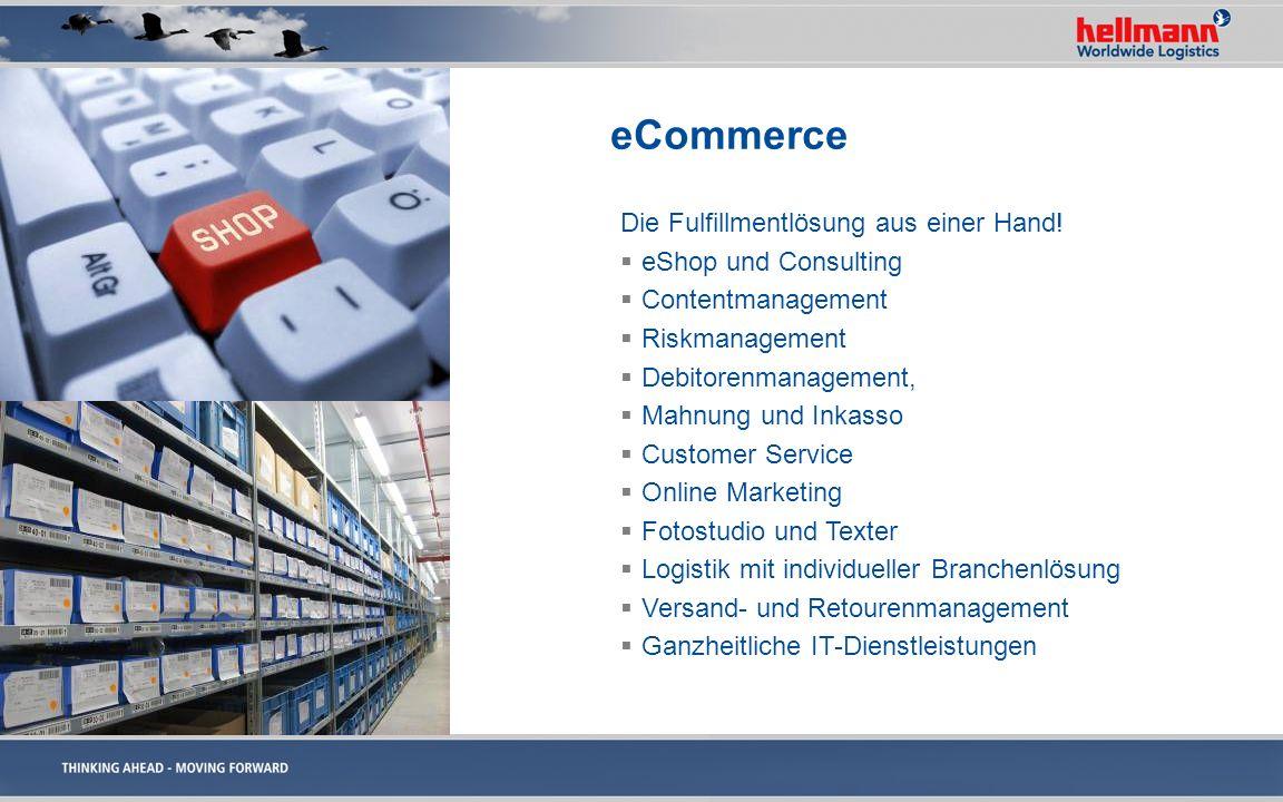 eCommerce Die Fulfillmentlösung aus einer Hand! eShop und Consulting Contentmanagement Riskmanagement Debitorenmanagement, Mahnung und Inkasso Custome