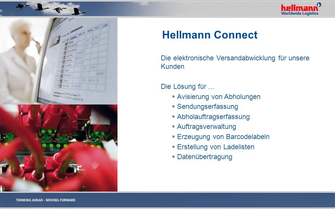 Hellmann Connect Die elektronische Versandabwicklung für unsere Kunden Die Lösung für... Avisierung von Abholungen Sendungserfassung Abholauftragserfa