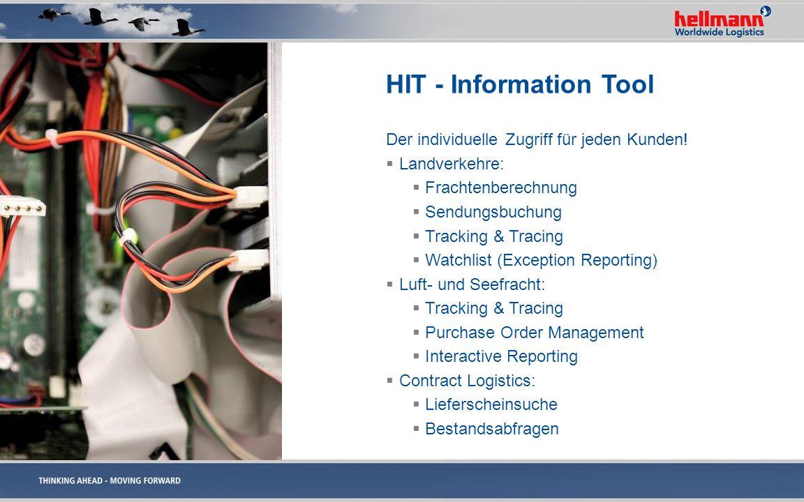 HIT - Information Tool Der individuelle Zugriff für jeden Kunden! Landverkehre: Frachtenberechnung Sendungsbuchung Tracking & Tracing Watchlist (Excep