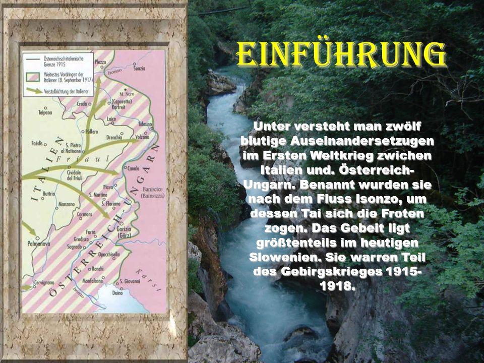 10.Isonzoschlacht 12. Mai – 5. Juni 1917 Das Ziel war bisTriest vorzustoßen.