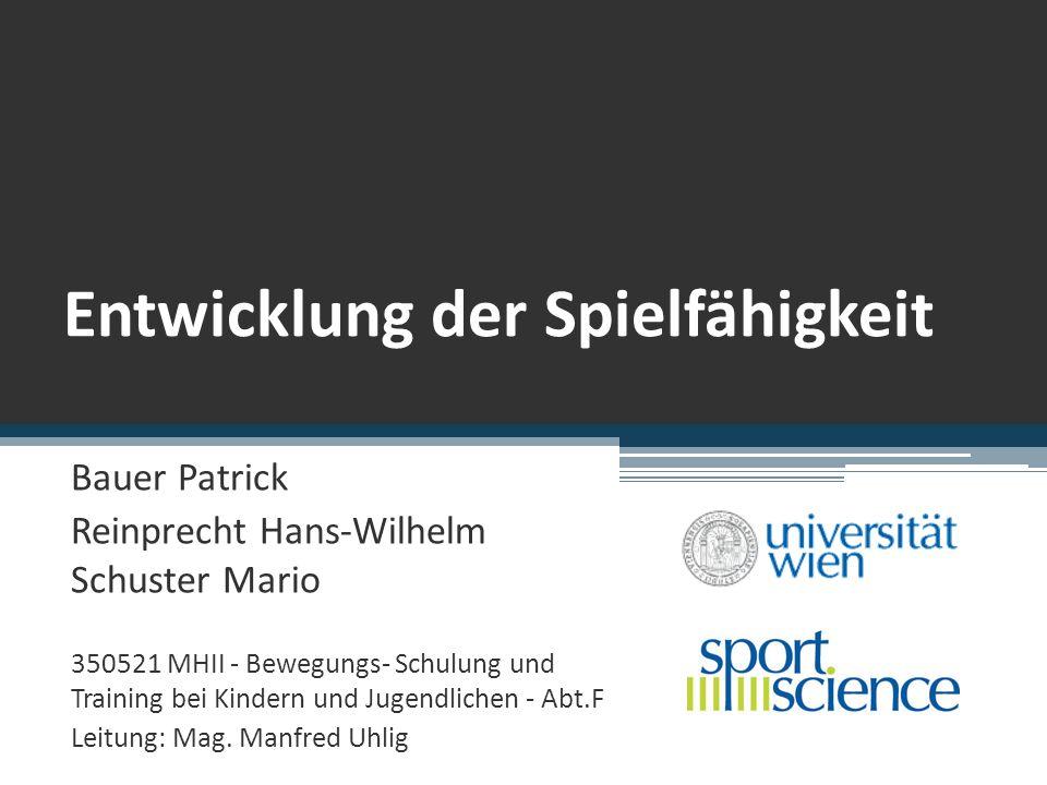 Entwicklung der Spielfähigkeit Bauer Patrick Reinprecht Hans-Wilhelm Schuster Mario 350521 MHII - Bewegungs- Schulung und Training bei Kindern und Jug