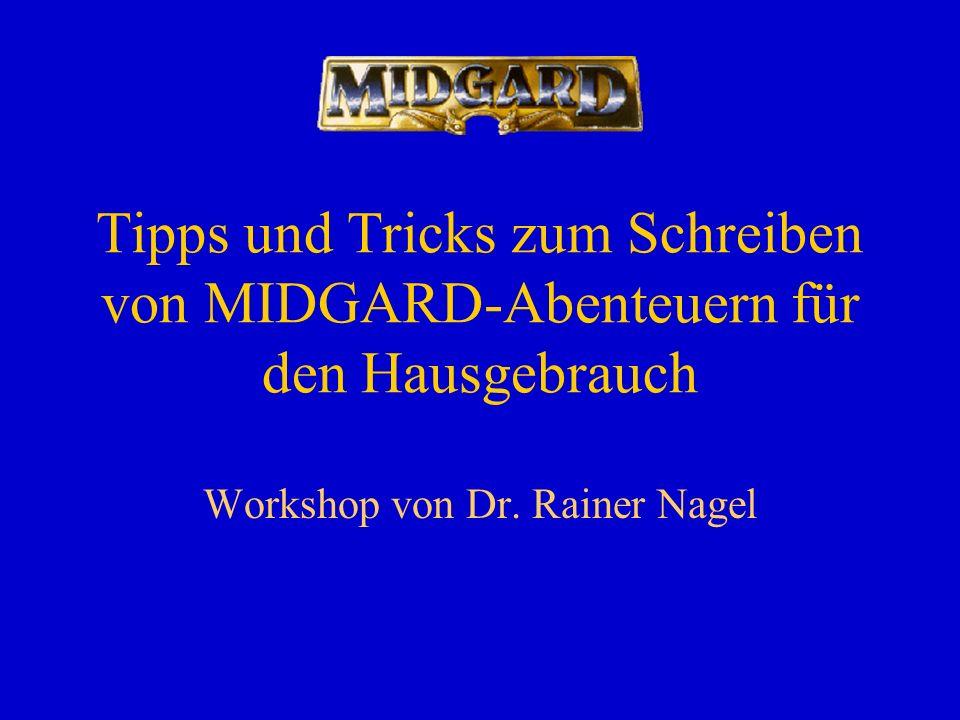 Tipps und Tricks zum Schreiben von MIDGARD-Abenteuern für den Hausgebrauch Workshop von Dr. Rainer Nagel