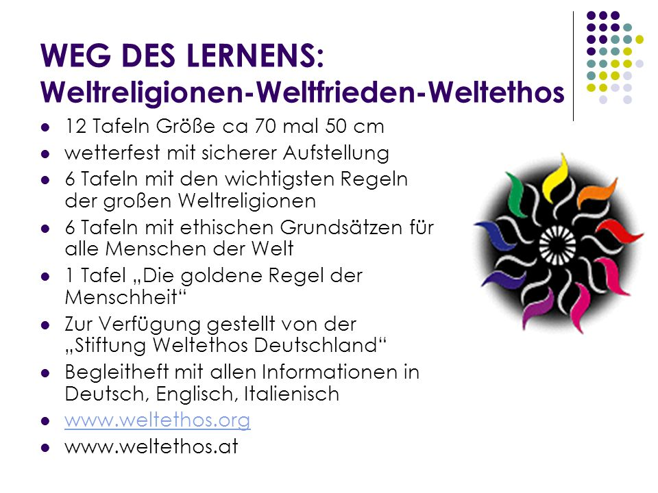 WEG DES LERNENS: Weltreligionen-Weltfrieden-Weltethos 12 Tafeln Größe ca 70 mal 50 cm wetterfest mit sicherer Aufstellung 6 Tafeln mit den wichtigsten