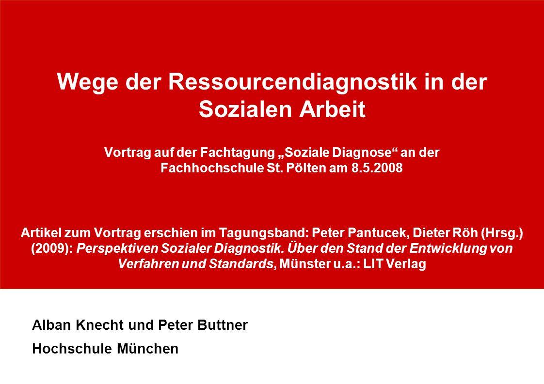 Wege der Ressourcendiagnostik in der Sozialen Arbeit Vortrag auf der Fachtagung Soziale Diagnose an der Fachhochschule St. Pölten am 8.5.2008 Artikel