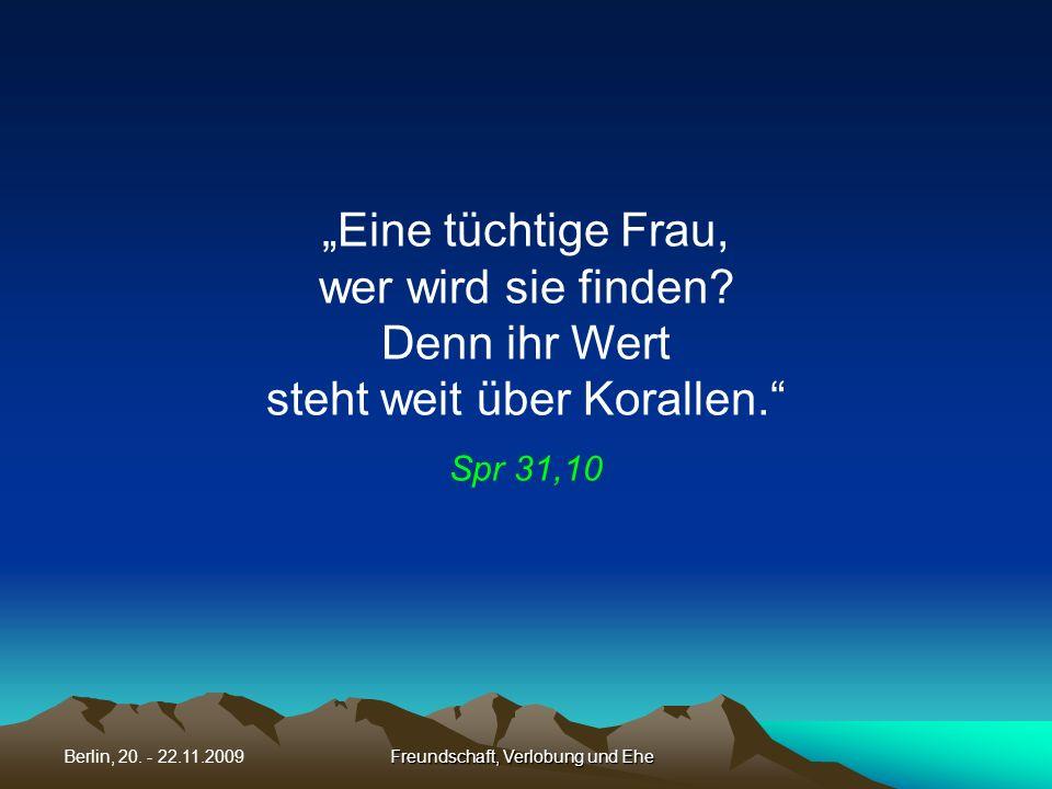 Freundschaft, Verlobung und EheBerlin, 20.- 22.11.2009 Flieht die Hurerei.