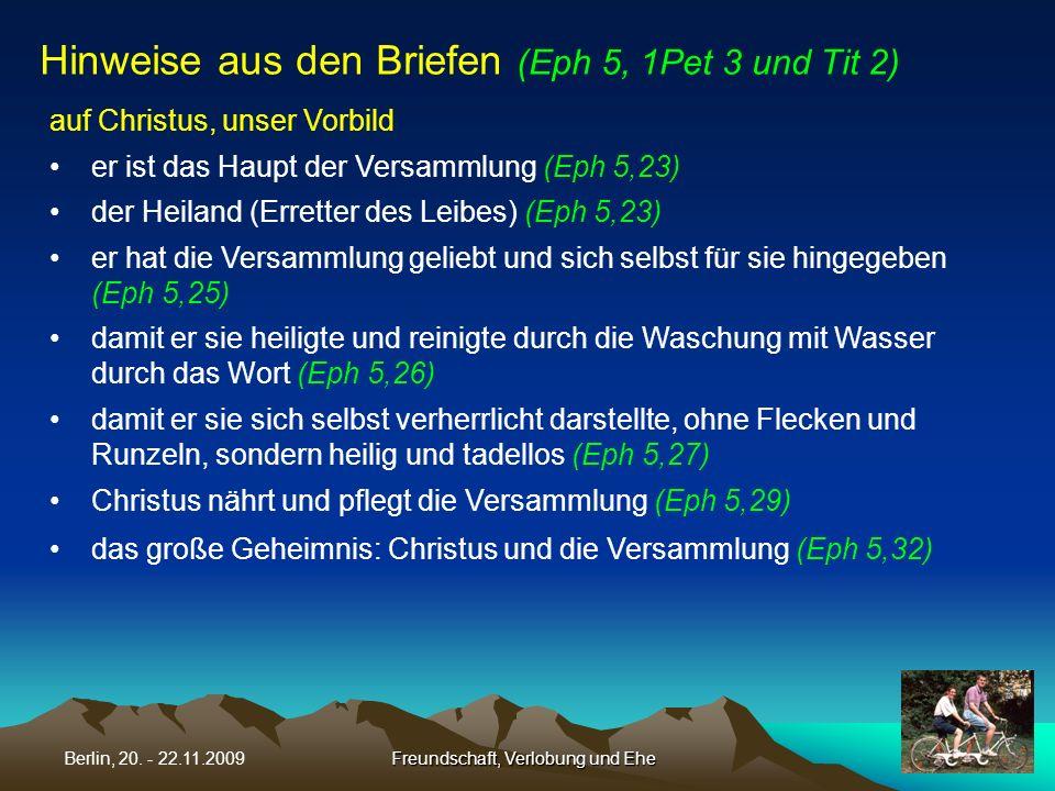 Freundschaft, Verlobung und EheBerlin, 20. - 22.11.2009 auf Christus, unser Vorbild er ist das Haupt der Versammlung (Eph 5,23) der Heiland (Erretter